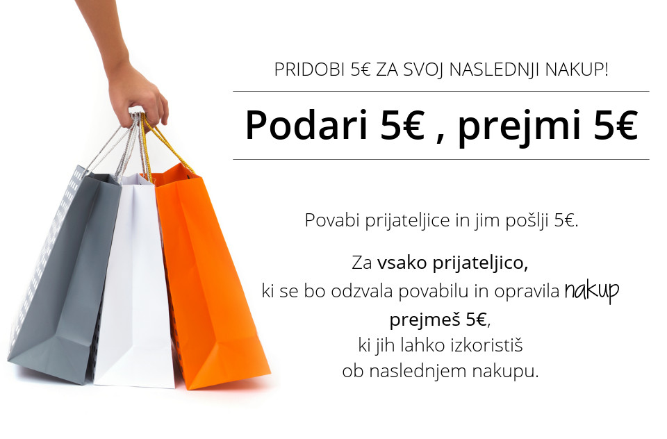 Povabi prijateljice in si pridobi 5€ za vsak njihov nakup